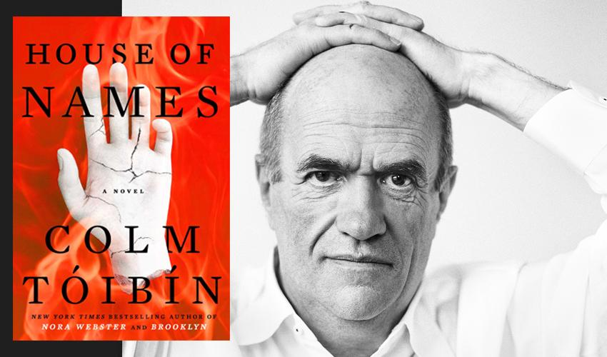 Delightful Colm Tóibín And House Of Names